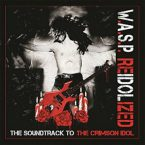 W.A.S.P.: 'Reidolized – The Soundtrack To The Crimson Idol'