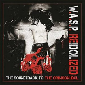 W.A.S.P. – 'Reidolized – The Soundtrack To The Crimson Idol' (Early 2018)
