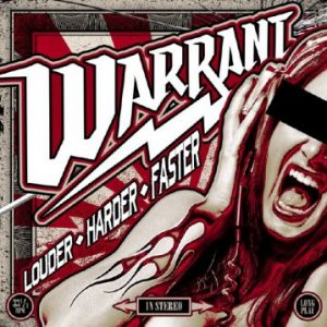 Warrant – 'Louder Harder Faster' (May 12, 2017)