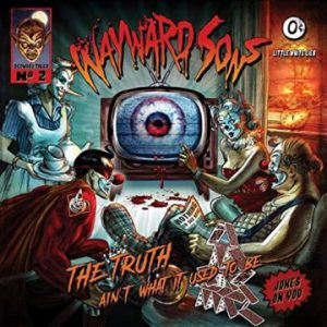 Wayward Sons – 'The Truth Ain't What It Used To Be' (October 11, 2019)