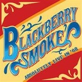 Blackberry Smoke - Absolutely Live In '08