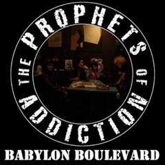 The Prophets Of Addiction - Babylon Boulevard