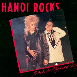 Hanoi Rocks - Back To Mystery City