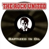 The Rock United - Baptized In Oil