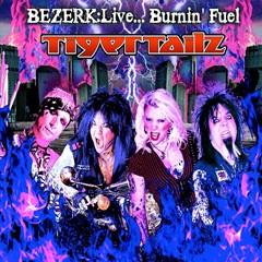 Tigertailz - Bezerk: Live... Burnin' Fuel