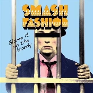 Smash Fashion - Blame It On The Brandy