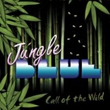 Jungle Blue - Call Of The Wild
