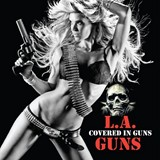 L.A. Guns - Covered In Guns