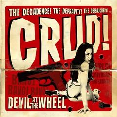 Crud - Devil At The Wheel