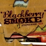 Blackberry Smoke - Little Piece Of Dixie - The EP