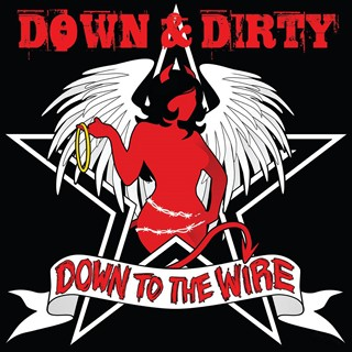 Down & Dirty - Down To The Wire