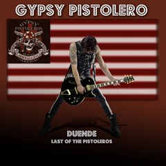 Gypsy Pistoleros - Duende - Last Of The Pistoleros