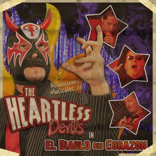The Heartless Devils - El Diablo Sin Corazon