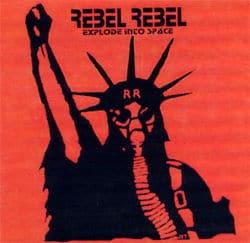 Rebel Rebel - Explode Into Space