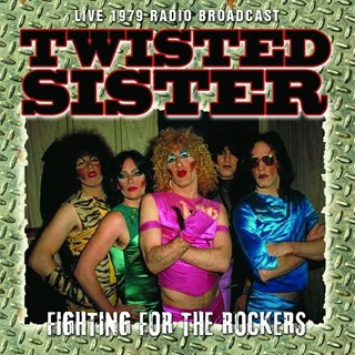 Twisted Sister - Fighting For The Rockers