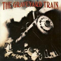 The Graveyard Train The Graveyard Train