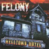 Felony - Helltown Hotel
