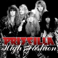 Priscilla - High Fashion