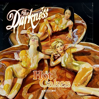 The Darkness - Hotcakes