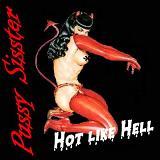Pussy Sisster - Hot Like Hell