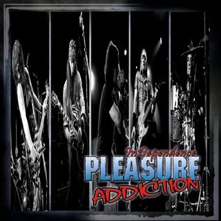Pleasure Addiction - InDependence