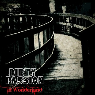 Dirty Passion - In Wonderland