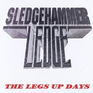 Sledgehammer Ledge - The Legs Up Days