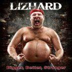 Lizhard: 'Bigger, Better, Stronger'