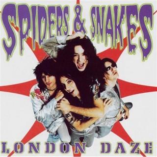 Spiders & Snakes - London Daze