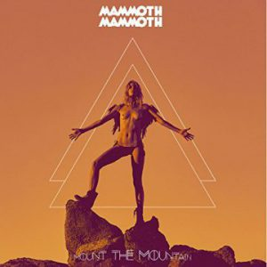 Mammoth Mammoth: 'Mount The Mountain'