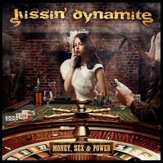 Kissin' Dynamite - Money, Sex & Power
