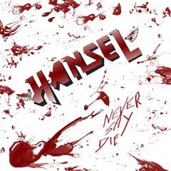 Hansel - Never Say Die