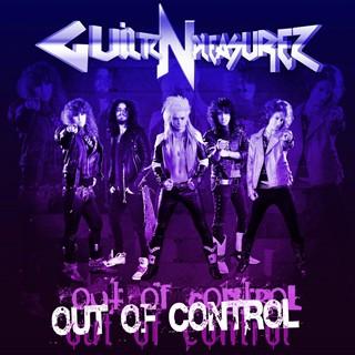 Guiltz N Pleasurez - Out Of Control