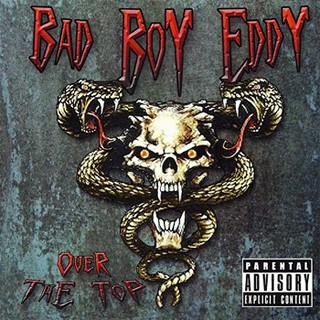 Bad Boy Eddy - Over The Top