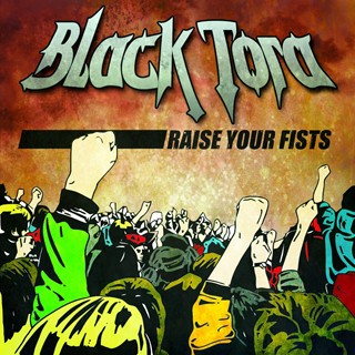 Black Tora - Raise Your Fists