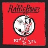 The Rattlebones - Ready To Bite