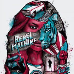 Rebel Machine: 'Whatever It Takes'