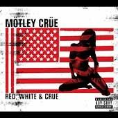 Motley Crue - Red, White & Crue
