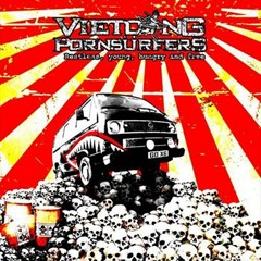 Vietcong Pornsurfers - Restless, Young, Hungry And Free