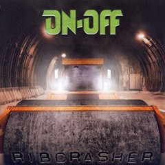 On-Off - Ribcrasher