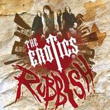 The Erotics - Rubbish
