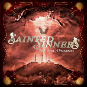 Sainted Sinners – 'Back With A Vengeance' (February 16, 2017)