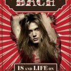 Sebastian Bach: '18 And Life On Skid Row' (Book)