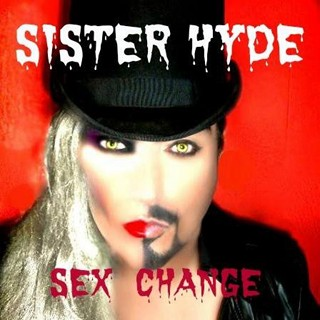 Sister Hyde - Sex Change