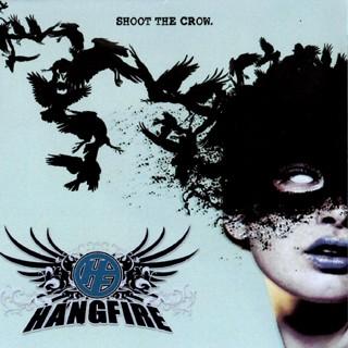 Hangfire - Shoot The Crow