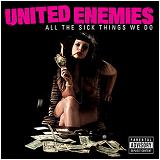 United Enemies - All The Sick Things We Do