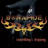 Bonafide - Something's Dripping