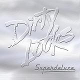 Dirty Looks - Superdeluxe
