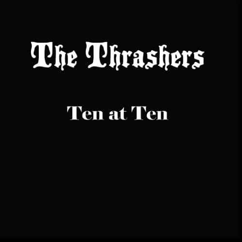 The Thrashers - Ten At Ten