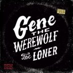 Gene The Werewolf: 'The Loner'
